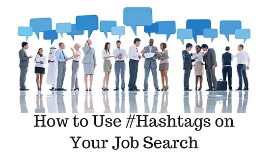 How to Use #Hashtags on Your Job Search