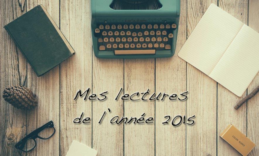 Mes lectures de l'annee 2015 - Photo à la Une - Charonbelli's blog mode