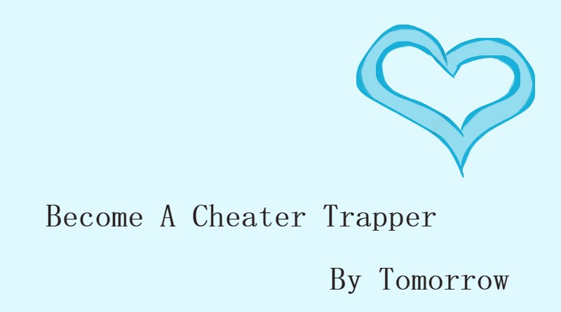 Become A Cheater Trapper By Tomorrow