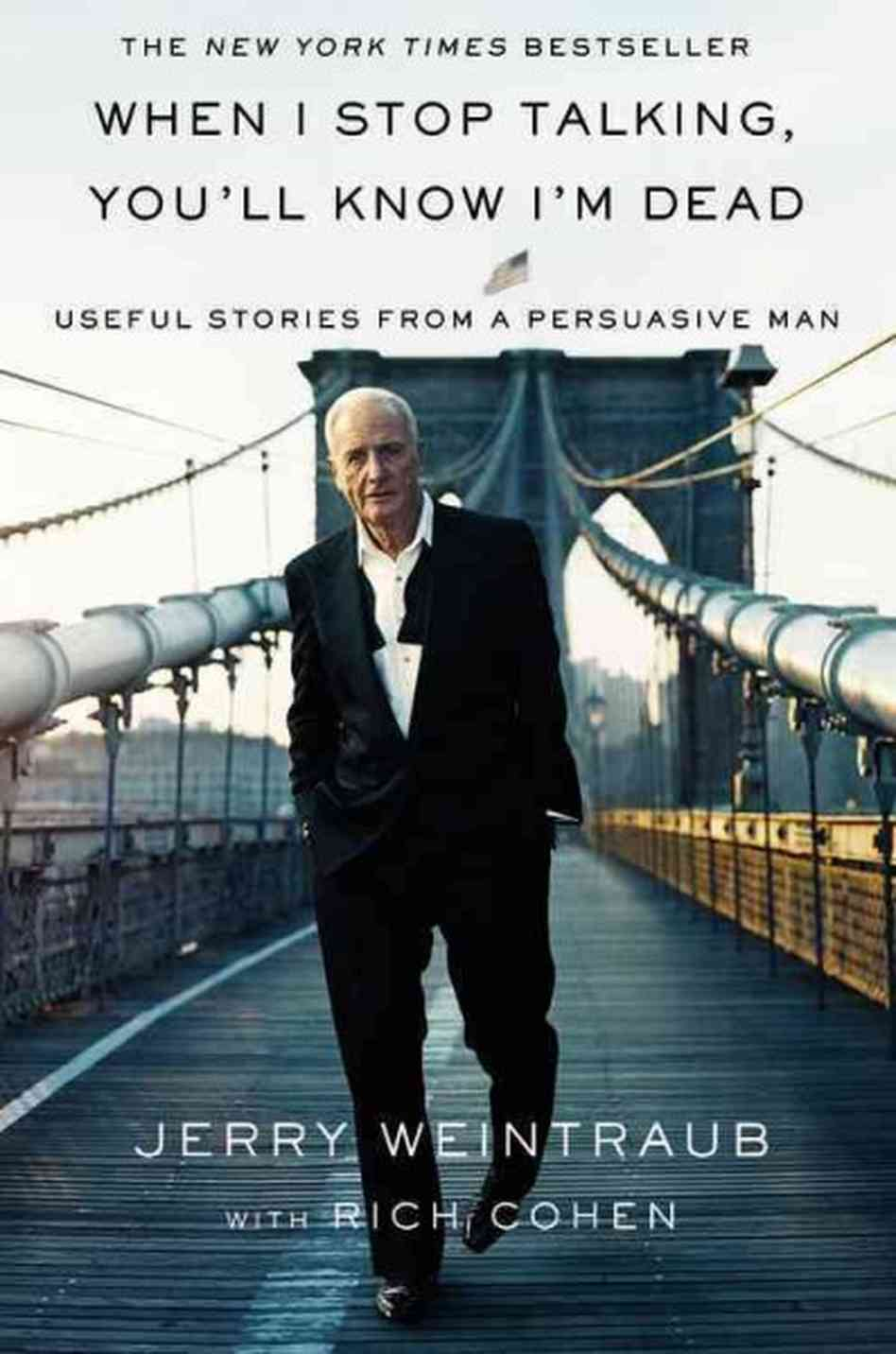 When I Stop Talking, You'll Know I'm Dead by Jerry Weintraub