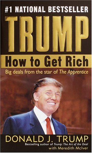 Trump: How To Get Rich by Donald Trump