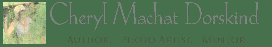 Fine Art Photography Mentor Cheryl Machat Dorskind
