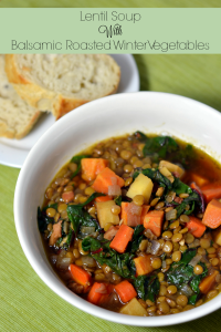 Lentil Soup with Balsamic Roasted Winter Vegetables - Chew Nibble Nosh