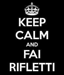 keep calm and fai rifletti