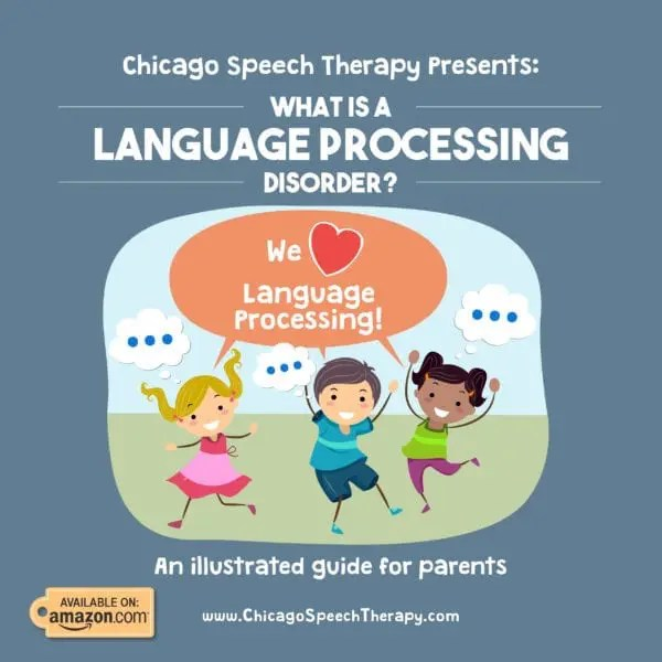 What Is A Language Processing Disorder? - Chicago Speech Therapy