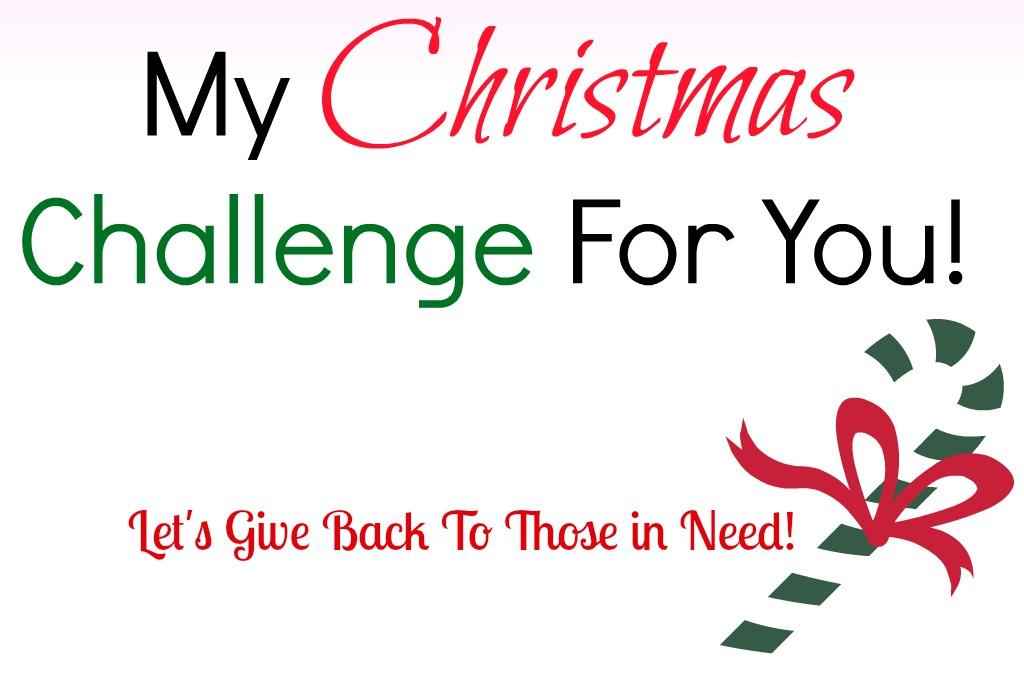 My Christmas Challenge To You This Holiday Season One
