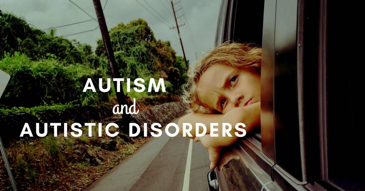 Understanding Autism  Autistic Disorders