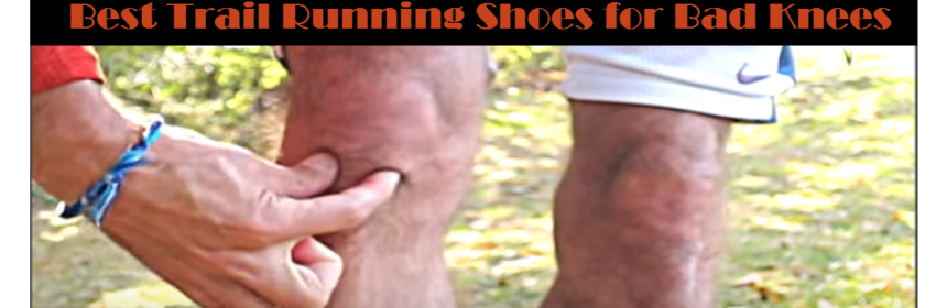 best trail running shoes for bad knees