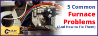 Furnace Troubleshooting (Fix 5 Common Problems)