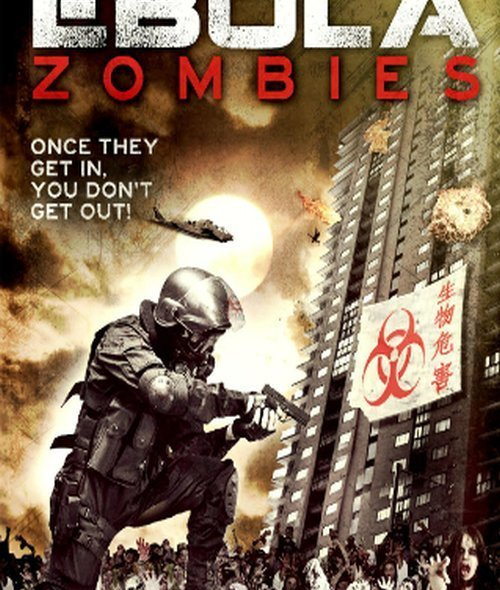 "Poster for the movie ""Ebola Zombies"""
