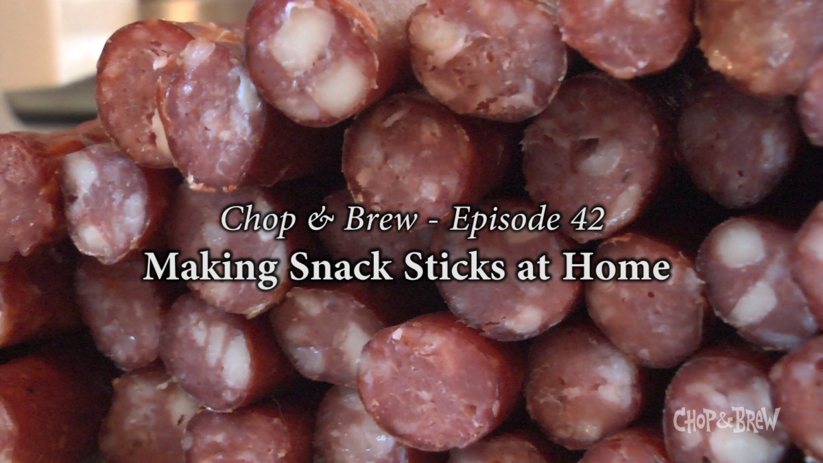 Chop & Brew – Episode 42: Making Snack Sticks at Home