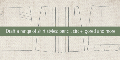 Craftsy - draft a variety of skirt patterns