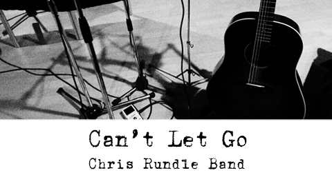 chrisrundleband_cant-let-go