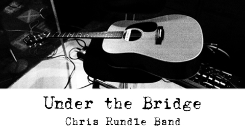 chrisrundleband_under-the-bridge