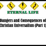 Dangers and Consequences of Christian Universalism (Part 1)