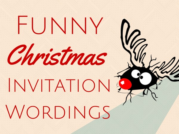 Funny Christmas Invitation Wording - Christmas Celebration - All