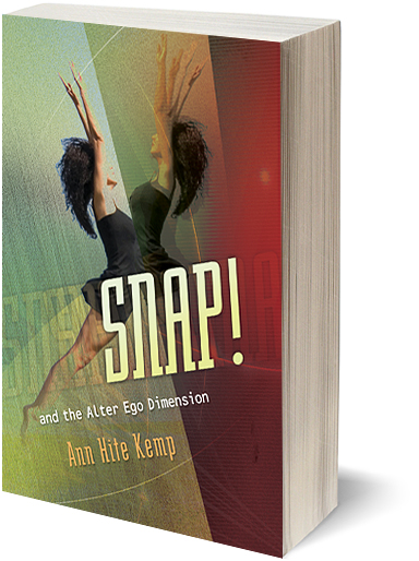 Snap! And the Alter Ego Dimension by Ann Hite Kemp