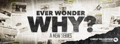 Ever Wonder Why? – Church Sermon Series Ideas