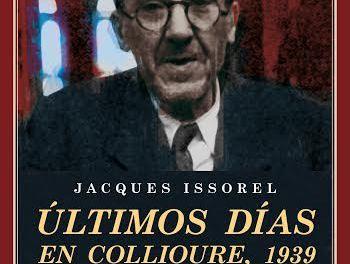 24MAY · PRESENTACIÓN · MESA REDONDA · LOS ÚLTIMOS DÍAS EN COLLIOURE, 1939