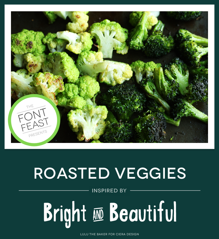 The Font Feast Presents Roasted Veggies