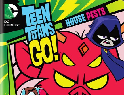 Teen Titans Go - House Pests: Season 2 Part 2 on DVD August 18, 2015