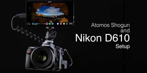 Atomos Shogun and Nikon D610 Camera Setup Guide