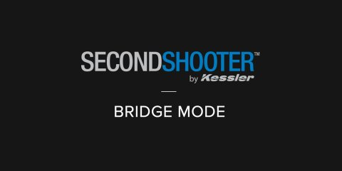 Kessler Second Shooter Using Bridge Mode