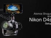 Atomos Shogun Nikon D4S Setup Guide