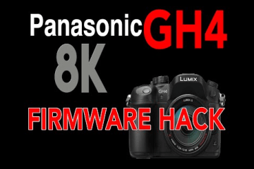 Panasonic GH4 8K Firmware Hack Hazelwood Coming in June