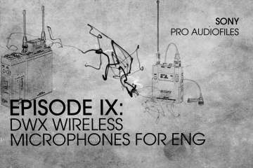DWX Wireless Microphones for ENG from Sony Professional USA