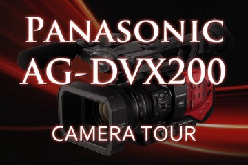 Everything You Needed To Know About The Panasonic AG-DVX200 Camera