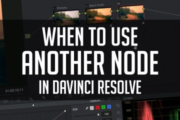 When to Use Another Node: DaVinci Resolve Colour Grading Tutorial by Casey Faris