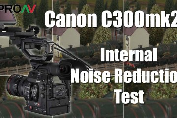 Canon C300 MKII Camera Internal Noise Reduction Test from ProAV