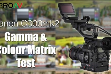 Canon C300 MKII Colour & Gamma Range Tests