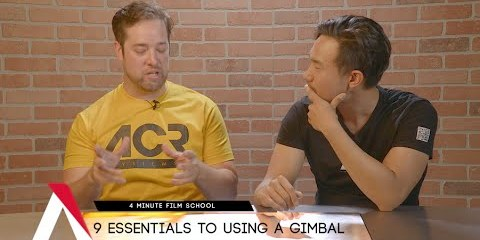 4 Minute Film School and Gimbal Operation Essentials