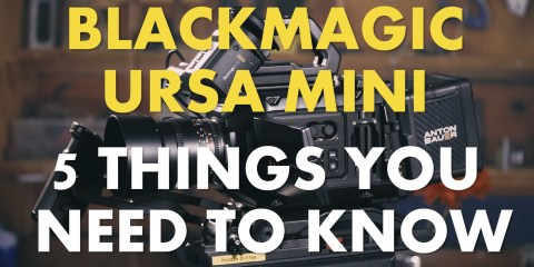 Blackmagic URSA Mini 4.6K Camera & The Five Things You Need to Know