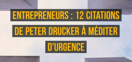 Entrepreneurs  12 citations de Peter Drucker à méditer d'urgence