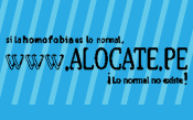 Si la homofobia es lo normal… ¡ALOCATE.PE! Lo normal no existe