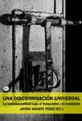 Una discriminación universal. La homosexualidad bajo el franquismo y la transición.