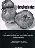 Desobedientes. Experiencias y reflexiones sobre poliamor, relaciones abiertas y sexo casual entre lesbianas latinoamericanas