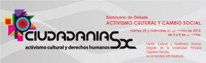 01. CiudadaniasX: Videonota sobre I Seminario de debate Cambio Social y Activismo Cultural, realizado en Lima y con la presencia de artistas, activistas y académicos