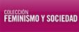 Colección 'Feminismo y sociedad'