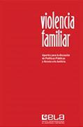 Violencia familiar. Aportes para la discusión de políticas públicas y acceso a la justicia