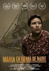 """15. México: """"María en Tierra de Nadie"""" documental que refleja la difícil travesía de los migrantes centroamericanos"""