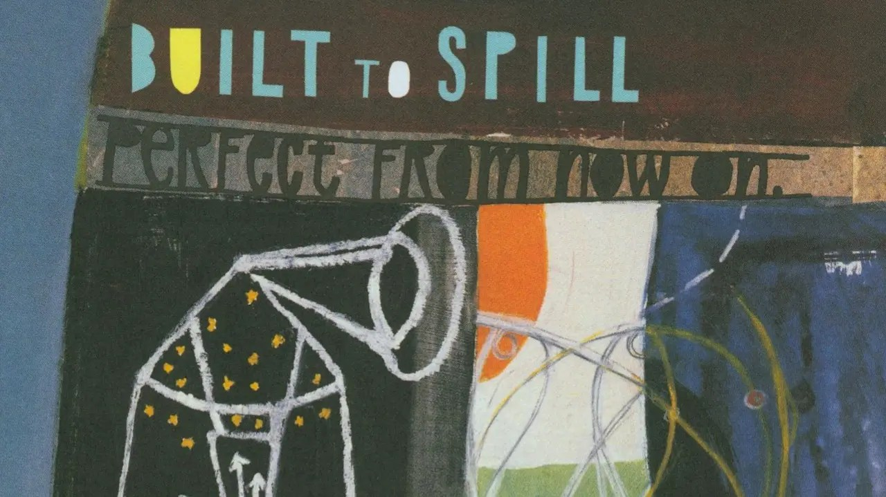 Picture Perfect Modern Classic Built To Spill Perfect From Now On Classic