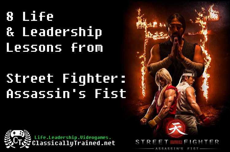 street fighter assassin's fist life leadership lessons classically trained