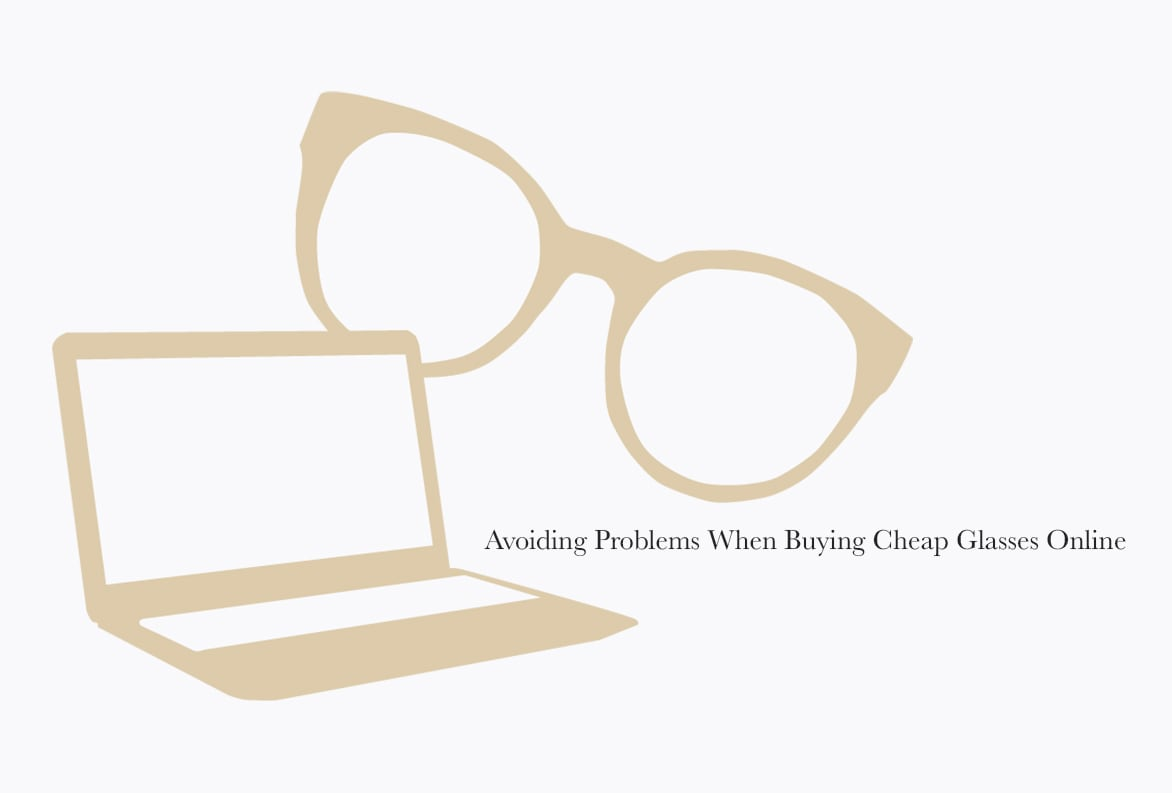 Cheap Glasses Avoiding Problems When Buying Cheap Glasses Online