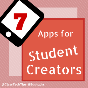 7 Apps for Student Creators
