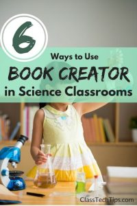 6 Ways to Use Book Creator in Science Classrooms-min