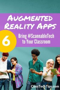 6 Exciting AR Apps for Student Learning with #ScannableTech